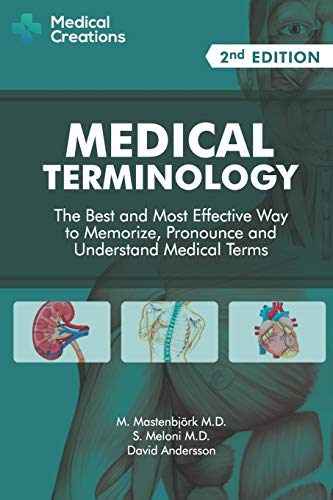 Medical Terminology: The Best and Most Effective Way to Memorize,...